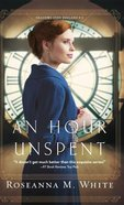 An Hour Unspent (#03 in Shadows Over England Series) Hardback