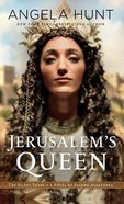 Jerusalem's Queen - a Novel of Salome Alexandra (#03 in The Silent Years Series) Hardback