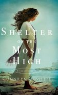 Shelter of the Most High (#02 in Cities Of Refuge Series) Hardback