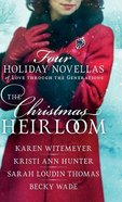 4in1: Christmas Heirloom - Four Holiday Novellas of Love Through the Generations Hardback