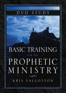 Basic Training For the Prophetic Ministry (Dvd Study) DVD