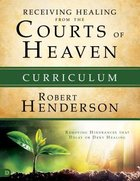 Receiving Healing From the Courts of Heaven - Removing Hindrances That Delay Or Deny Your Healing (Curriculum Box Set) (#03 in Official Courts Of Heav Pack