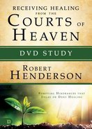 Receiving Healing From the Courts of Heaven - Removing Hindrances That Delay Or Deny Your Healing (DVD Study) (#03 in Official Courts Of Heaven Series DVD