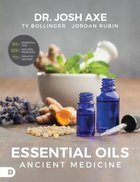 Essential Oils: Ancient Medicine Paperback