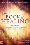 The Book of Healing: A Journey to Inner Healing Through the Book of Job Paperback