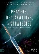 Prayers, Declarations, and Strategies For Shifting Atmospheres: 90 Days to Victorious Spiritual Warfare Hardback