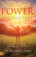 Power Encounters: Unlocking the Supernatural Through Experiences With the Holy Spirit Paperback