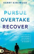 Pursue, Overtake, Recover: How to Reclaim Every Blessing That Has Been Lost Or Stolen By the Enemy Hardback