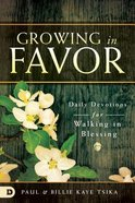 Growing in Favor: Daily Devotions For Walking in Blessing Paperback