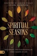 Spiritual Seasons: Discerning and Flourishing in Every Season of Life Paperback
