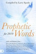 Prophetic Words For 2019: What is the Holy Spirit Saying For 2019? Paperback