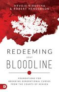 Cleansing Your Bloodline: Foundations For Breaking Generational Curses From the Courts of Heaven