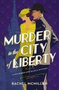 Murder in the City of Liberty (#02 in A Van Buren And Deluca Mystery Series)