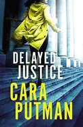 Delayed Justice (#03 in Hidden Justice Series) Paperback