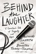 Behind the Laughter: A Comedian's Tale of Tragedy and Hope Hardback
