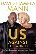 Us Against the World: Our Secrets to Love, Marriage, and Family Hardback