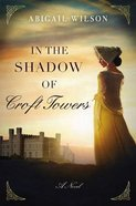 In the Shadow of Croft Towers eBook