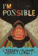 I'm Possible: Jumping Into Fear and Discovering a Life of Purpose Hardback