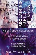 2in1: Sofi Snow Novels, The: Evaporation of Sofi Snow & Reclaiming Shilo Snow (Sofi Snow Series) eBook