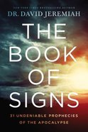 The Book of Signs: 31 Undeniable Prophecies of the Apocalypse Hardback