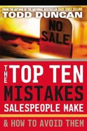 The Top Ten Mistakes Salespeople Make & How to Avoid Them Paperback