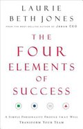 The Four Elements of Success: A Simple Personality Profile That Will Transform Your Team Paperback