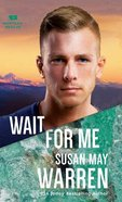 Wait For Me (#06 in Montana Rescue Series) Hardback