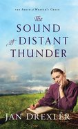 The Sound of Distant Thunder (#01 in Amish Of Weaver's Creek Series) Hardback