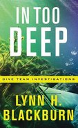 In Too Deep (#02 in Dive Team Investigations Series) Hardback