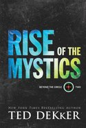 Rise of the Mystics (#02 in Beyond The Circle Series) Paperback