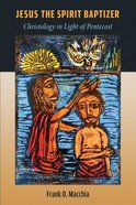 Jesus the Spirit Baptizer: Christology in Light of Pentecost Hardback