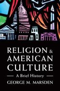 Religion and American Culture: A Brief History Paperback