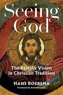 Seeing God: The Beatific Vision in Christian Tradition Hardback