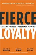 Leading Loyalty: Cracking the Code to Customer Devotion Hardback