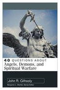 About Angels, Demons, and Spiritual Warfare (40 Questions Series) Paperback