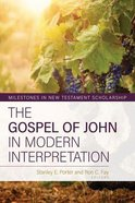 The Gospel of John in Modern Interpretation (Milestones In New Testament Scholarship Series) Hardback