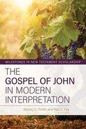 The Gospel of John in Modern Interpretation (Milestones In New Testament Scholarship Series)