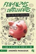 Finanzas Inteligentes Para Una Nueva Generacin (Smart Finance For A New Generation) Paperback