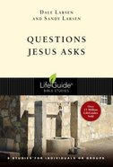 Questions Jesus Asks (Lifeguide Bible Study Series) Paperback