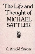 The Life and Thought of Michael Sattler Paperback