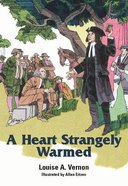 A Heart Strangely Warmed (John Wesley) (Religious Heritage Series)