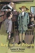 Key to the Prison (George Fox) (Religious Heritage Series)