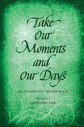 Take Our Moments and Our Days, Vol. 1 Hardback