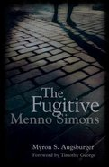 The Fugitive: Menno Simons Paperback