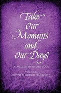 Take Our Moments and Our Days, Vol. 2 Hardback