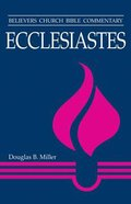 Ecclesiastes (Believer's Church Bible Commentary Series)