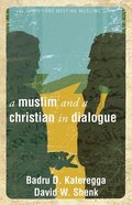 A Muslim and a Christian in Dialogue Paperback