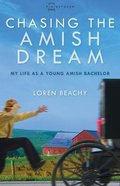 Chasing the Amish Dream (#01 in Plainspoken Series) Paperback