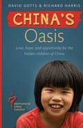 China's Oasis: Love, Hope and Opportunity in China