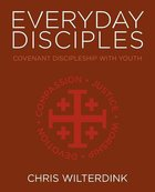 Everyday Disciples: Covenant Discipleship With Youth